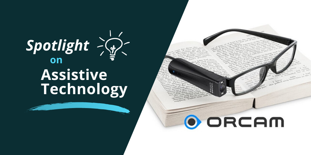 Spotlight on Assistive Technology - OrCam glasses on book